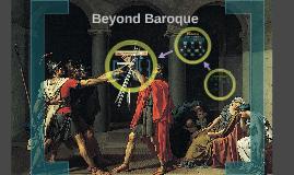Beyond Baroque