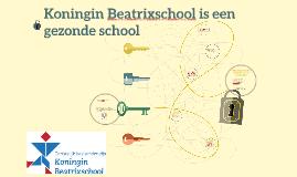 Koningin Beatrixschool is een gezonde school