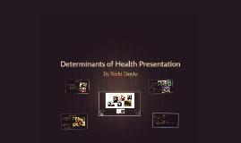 Determinants of Health Presentation