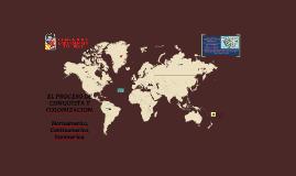 EL PROCESO DE CONQUISTA Y COLONIZACION.