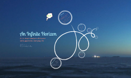 An Infinite Horizon - Capstone