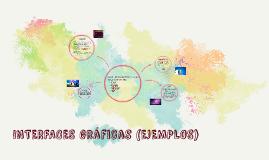 Copy of INTERFACES GRAFICAS (EJEMPLOS)