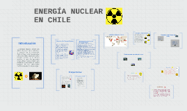 Copy of ENERGÍA NUCLEAR EN CHILE