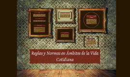 Copy of Reglas y Normas en Ámbitos de la Vida