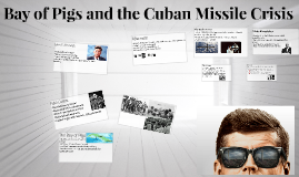 Bay of Pigs Missile crisis part one