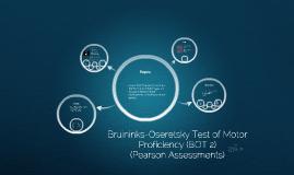 Bruininks-Oseretsky Test of Motor Proficiency (BOT 2) by Cesely Warren on Prezi