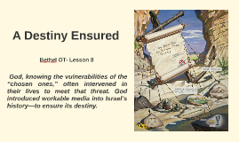 Destiny Ensured - Bethel OT 8