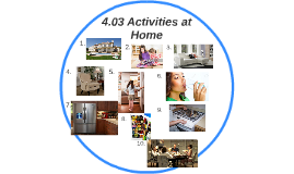 4.03 Activities at Home
