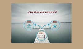 ¿Soy ahorrador o inversor?