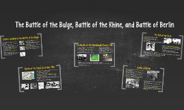 The Battle of the Bugle, Battle of the Rhine, and Battle of