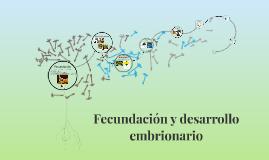 3.5 Fecundación y desarrollo embrionario
