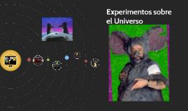 Experimentos sobre el Universo