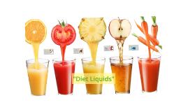 """""""Diet Liquids"""""""