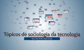 Tópicos de sociologia da tecnologia