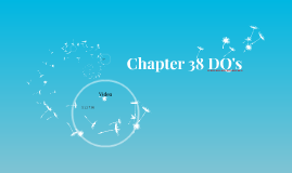 Chapter 38 DQ's