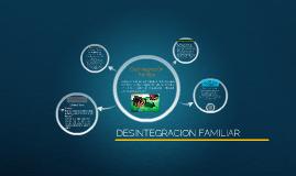 Copy of Desintegración Familiar