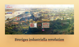 Copy of Sveriges industriella revolution