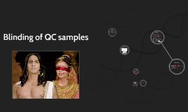 Blinding of QC samples