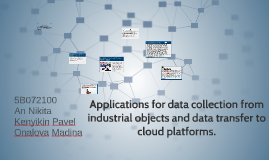 Applications for data collection from industrial objects and