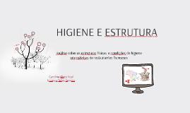 HIGIENE E ESTRUTURA