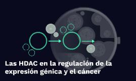 Las HDAC en la regulación de la expresión génica y el cáncer