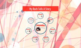 My Rock Tells A Story