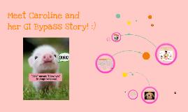 Meet Caroline and her GI Bypass Story :)
