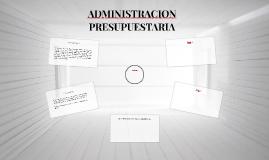 ADMINISTRACION PRESUPUESTARIA