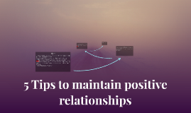 5 Tips to maintain positive relationships