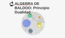 Algebrea de Baldoo: Principio de Dualidad