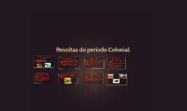 Características gerais das Revoltas Coloniais: