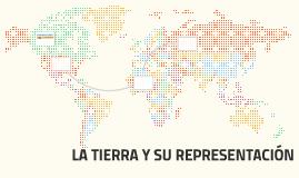 LA TIERRA Y SU REPRESENTACIÓN