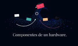 Componentes de un hardware.