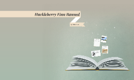 Huckleberry Finn Banned