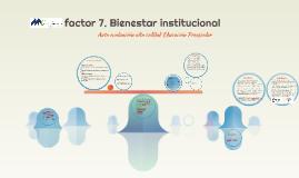 fator 7. Bienestar institucional