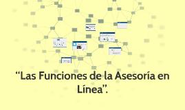 """""""Las Funciones de la Asesoría en Línea""""."""