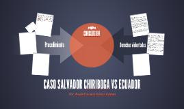 CASO SALVADOR CHIRIBOGA VS ECUADOR