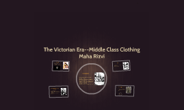 The Victorian Era--Middle Class Clothing