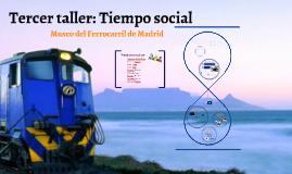 Tercer taller: Tiempo social