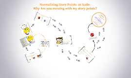 Copy of Normalizing Story Points  at Scale: