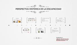 PERSPECTIVA HISTÓRICA DE LA DISCAPACIDAD