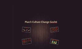 March Culture Change Goshti
