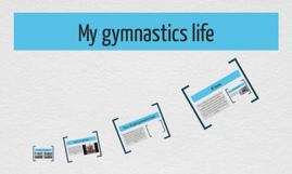 My gymnastics life