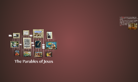 The Life of Christ: Jesus' Parables