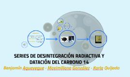 Series de desintegración radiactiva y datación del carbono 1