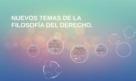 NUEVOS TEMAS DE LA FILOSOFÍA DEL DERECHO.