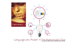 Copy of The Use of Language in the Handmaid's Tale