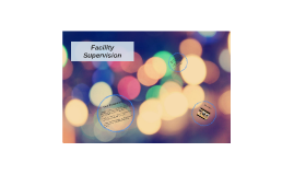 Facility Supervision