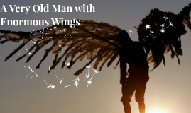 old man with enormous wings A very old man with enormous wings essaysa very old man with enormous wings is a good example of magical realism this story has all the characteristics of magical realism, such as having one fantastic element while being reality based, having a deeper meaning, and having no need to justify o.