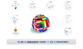 En quoi la mondialisation favorise - t - elle le développeme